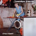Sanitys Dawn- Chop Copper CD on Grind System Music