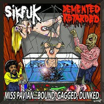 SIKFUK / DEMENTED RETARDED- Split CD on Pathologically Explicit