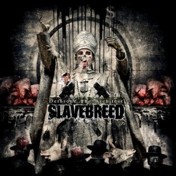 Slavebreed- Dethrone The Architect CD