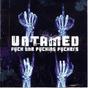 Untamed- F*ck The F*cking F*ckers CD on Meat 5000 Rec.
