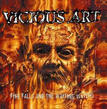 Vicious Art- Fire Falls And The Waiting Waters CD