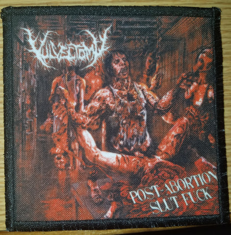 Vulvectomy- Post Abortion Slut F*ck PRINTED PATCH