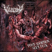 VULVECTOMY- Post Abortion Slut F*ck CD on Sevared Rec. OUT NOW!!