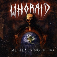 Whorrid- Time Heals Nothing CD on Rotting Corpse Rec.