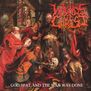 Wounds Of Christ- God Spat And The Man Was Done CD on Permeated Rec.