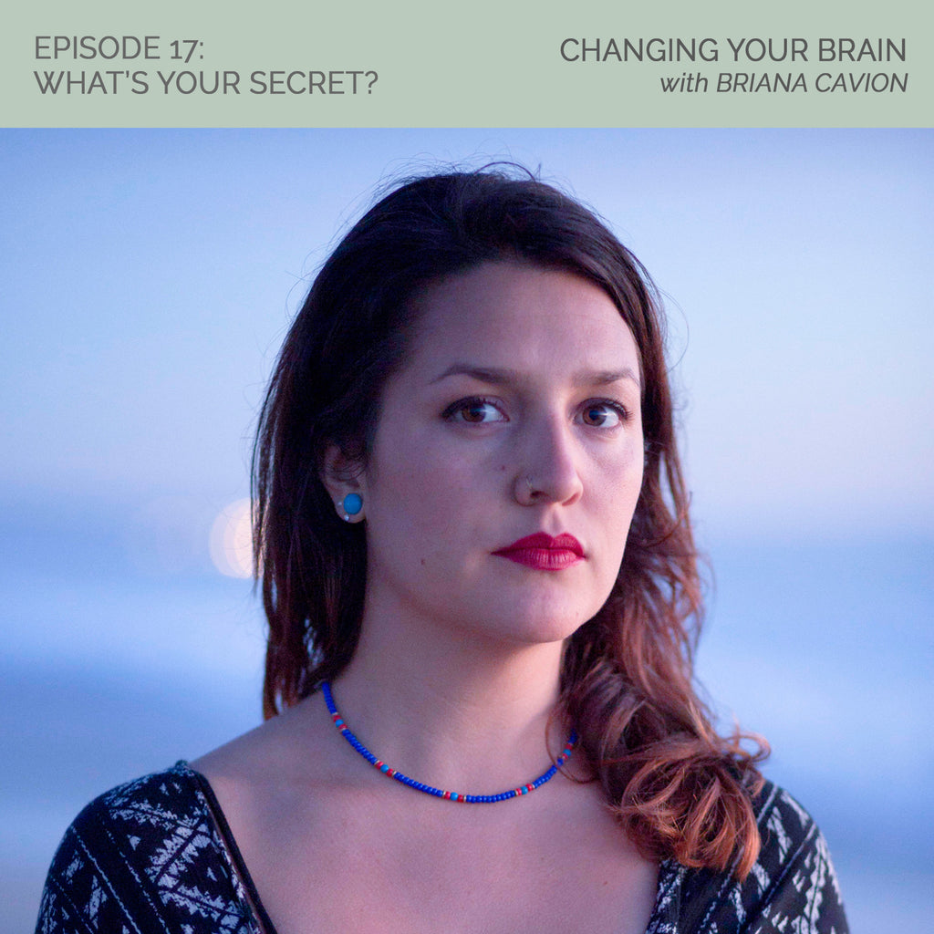WYS 017: Changing Your Brain with Briana Cavion