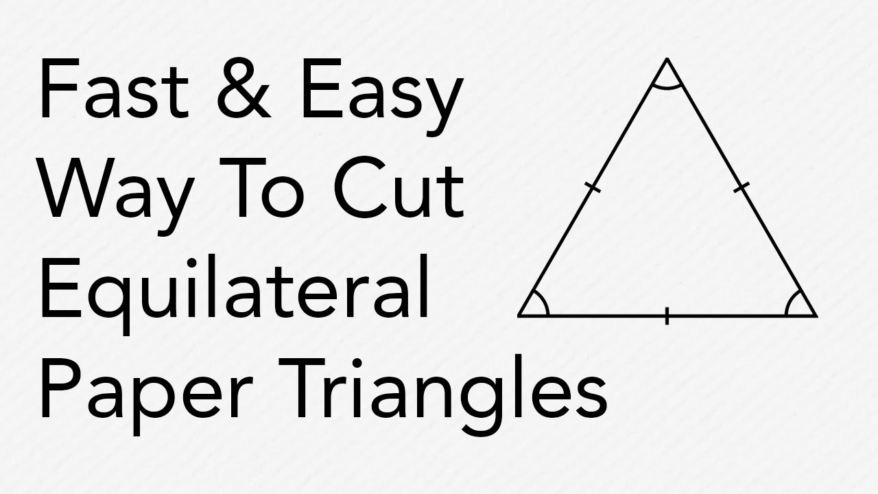 Fast and Easy Way To Cut Equilateral Paper Triangles