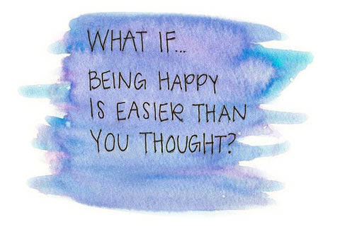 Being happy Is easier than you thought