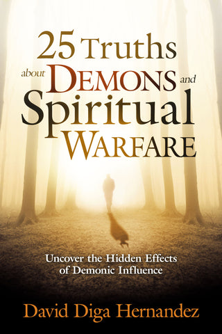 25 Truths About Demons & Spiritual Warfare
