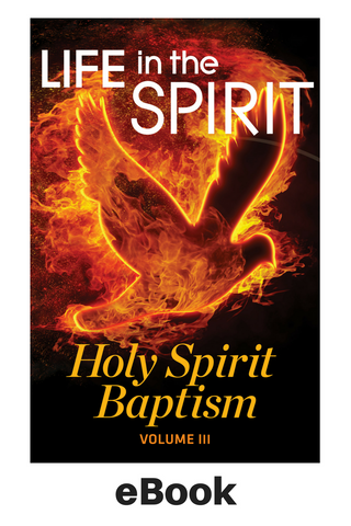 eBook - Life In The Spirit Vol III: Holy Spirit Baptism