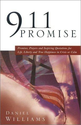 911 Promise : Promises, Prayers & Inspiration Quotations for Life, Liberty and Happiness in Crisis or Calm