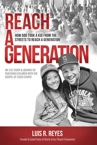 Reach a Generation: How God Took a Kid From the Streets to Reach a Generation