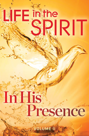 Life In The Spirit: In His Presence