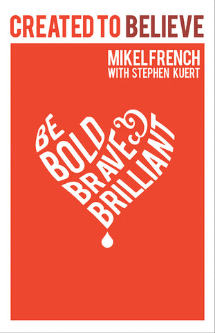 Created to Believe: Be Bold, Brave & Brilliant