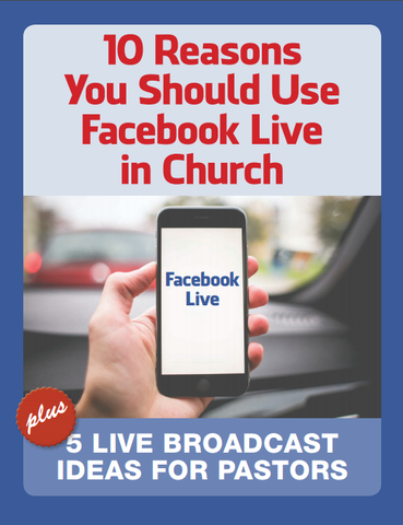 10 Reasons You Should Use Facebook Live in Church