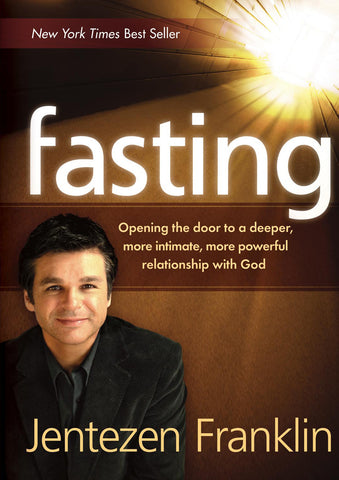 Fasting: Opening the Door to a Deeper, More Intimate, More Powerful Relationship with God (Hardcover)