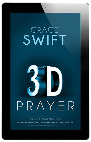 3-D Prayer : This is The Generation for World-Changing, Mountain-Moving Prayer