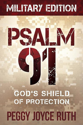 Psalm 91 Military Edition : God's Shield of Protection