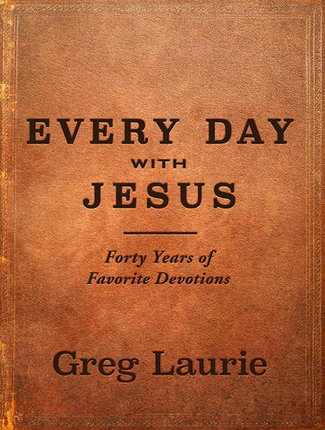 Every Day With Jesus : Forty Years of Favorite Devotions