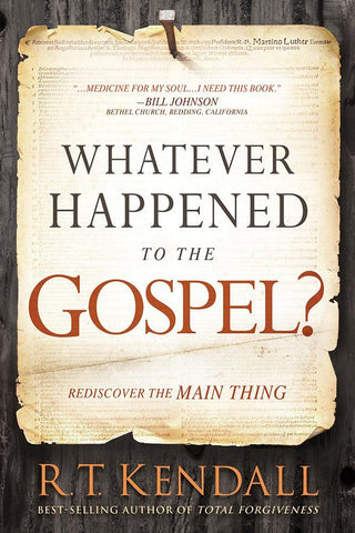 Whatever Happened to the Gospel? : Rediscover the Main Thing