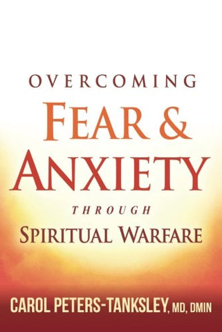 Overcoming Fear and Anxiety Through Spiritual Warfare + Healing the Wounded Soul + FREE BONUS!!! Holy Spirit Series