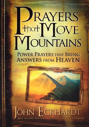 Prayers that Move Mountains + Prayers that Rout Demons + Prayers that Bring Healing