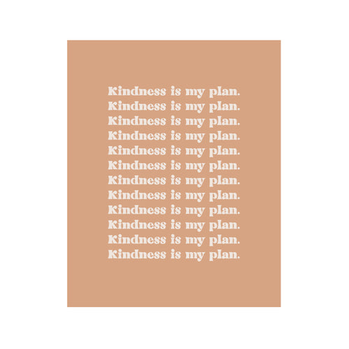 KINDNESS IS MY PLAN