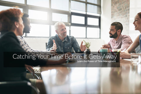 Catching Your Time Before It Gets Away: The Power of Time Management