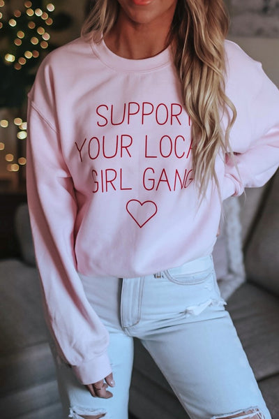 Support your local girl gang graphic crew neck sweatshirt.