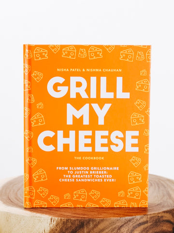 Grill My Cheese: The Cookbook
