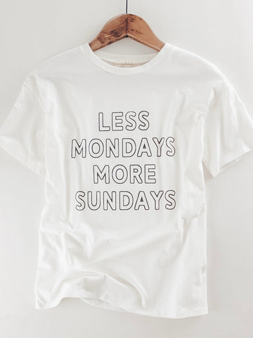 Less Mondays More Sundays Tee