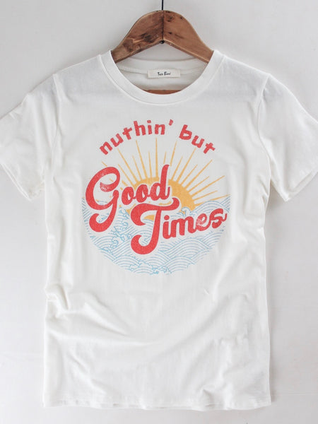 Nuthin But The Good Times Graphic Tee