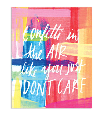 Thimblepress - Confetti In The Air Like You Just Don't Care 8 x 10 Print