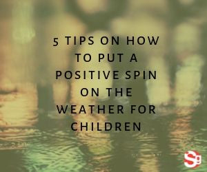 Getting Kids outside in the weather is a challenge, 5 ways to out a positive spin on the weather