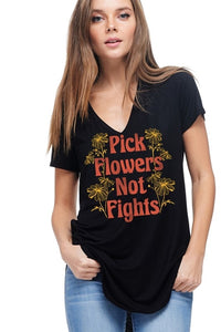 Pick Flowers Not Fights Tee