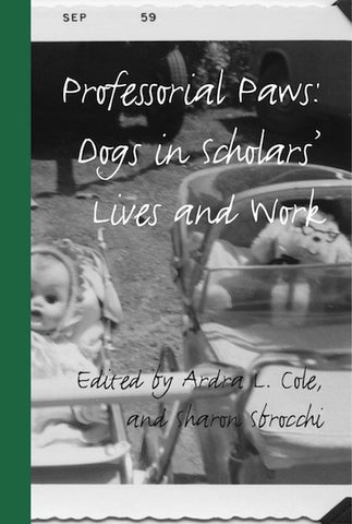 Professorial Paws: Dogs in Scholars' Lives and Work