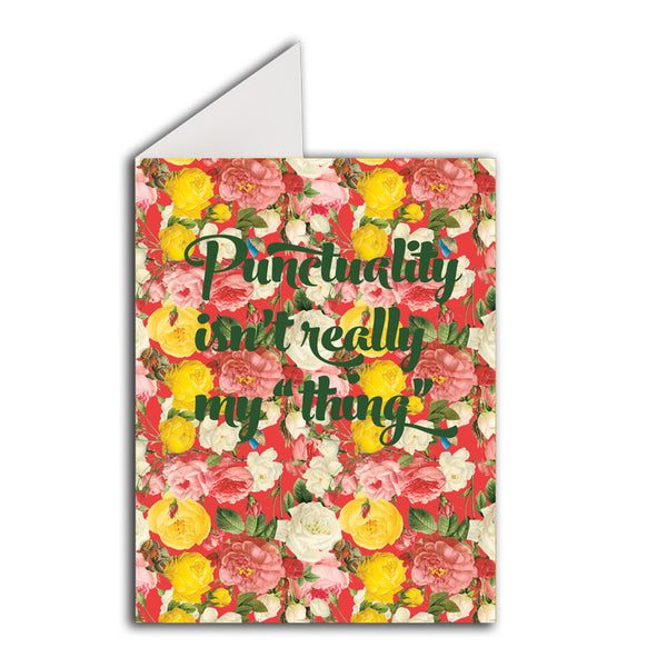 "Greeting Card: Punctuality Isn't Really My ""Thing"""