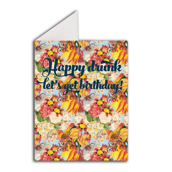 Greeting Card: Happy Drunk Let's Get Birthday!