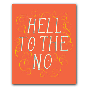 Print: Hell to the No