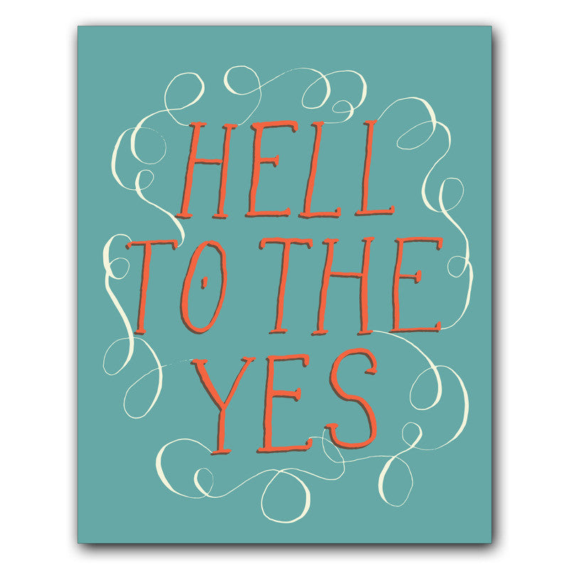 Print: Hell to the Yes