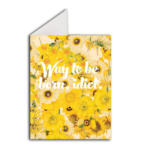 Greeting Card: Way To Be Born, Idiot