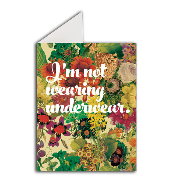 Greeting Card: I'm Not Wearing Underwear.