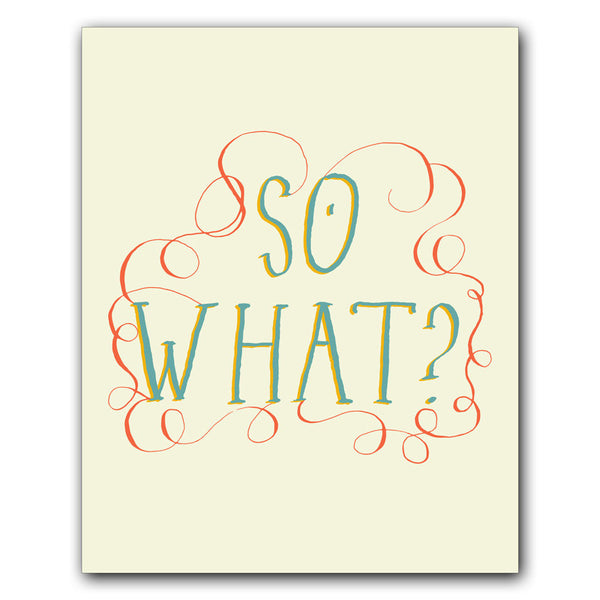 Print: So What?