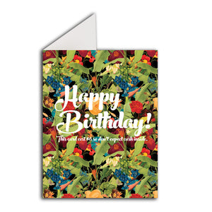 Greeting Card: Happy Birthday (This Card Cost $6 So Don't Expect Cash Inside)