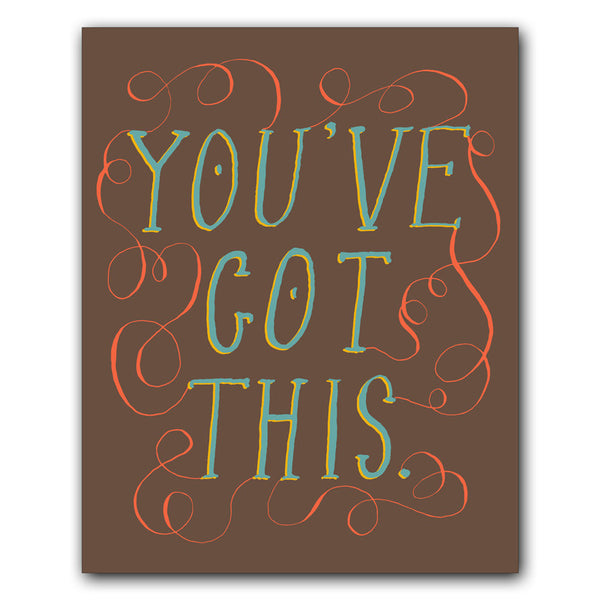 Print: You've Got This