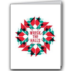 Greeting Card: Wreck the Halls - Holiday Humor
