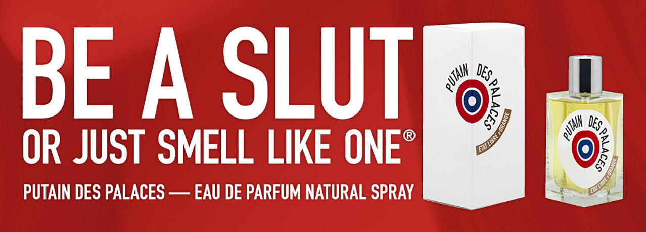 Be a slut or just smell like one