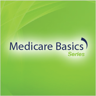 1. *NEW Feature this Month - Medicare Basics Series