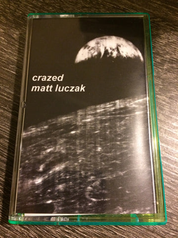 Crazed/Matt Luczak Split