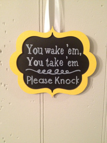 Doorbell Sign- You wake 'em- You take 'em
